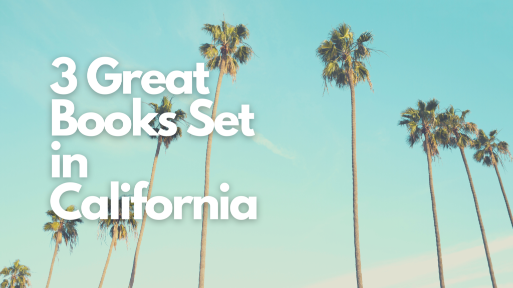 3 Great Books Set in California