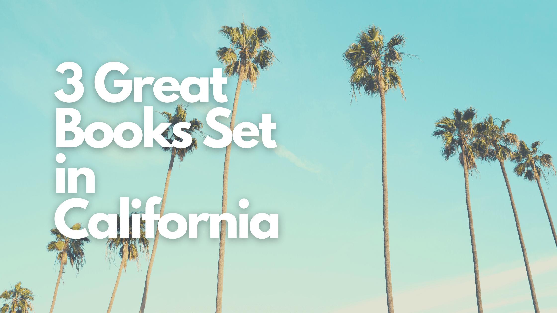 3 Great Books Set in California