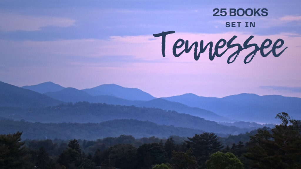 25 Books Set in Tennessee